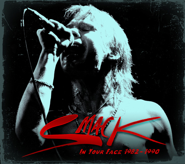 Smack - In Your Face 1982-90